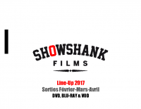1. Line Up 2017 – Showshank Films Février à Avril